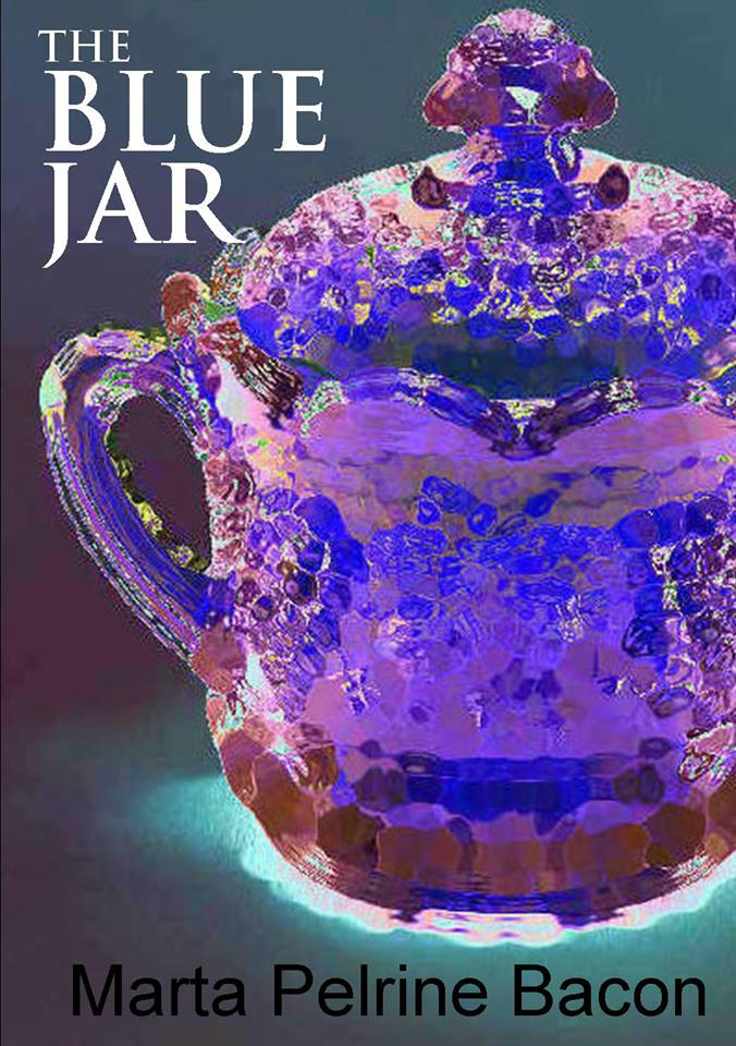 The Blue Jar - a debut novel by Marta Pelrine-Bacon